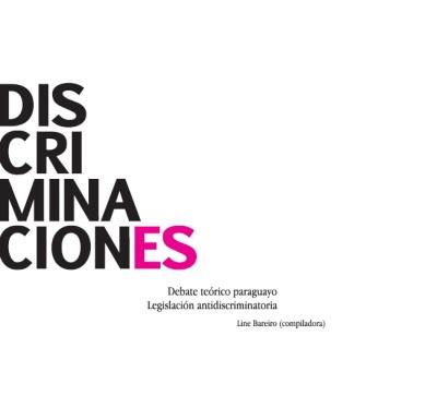 DISCRIMINACIONES. Debate teórico paraguayo / Legislación ...